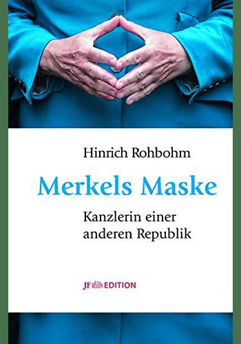 Merkels Maske: Kanzlerin einer anderen Republik